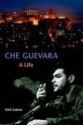 Che Guevara: A Life