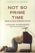 Not So Prime Time