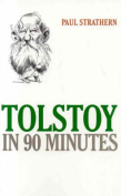 Tolstoy in 90 Minutes