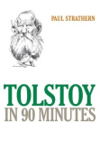 Tolstoy in 90 Minutes (Philsophers in 90 Minutes