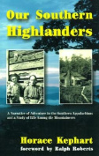 Our Southern Highlanders [Large Print]