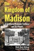 The Kingdom of Madison