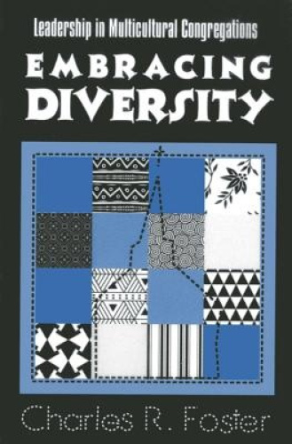 Embracing Diversity: Leadership in Multicultural Congregations.