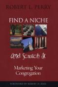 Find a Niche and Scratch It