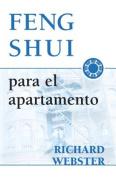 Feng Shui Para El Apartamento = Feng Shui for the Apartment = Feng Shui for the Apartment = Feng Shui for the Apartment [Spanish]