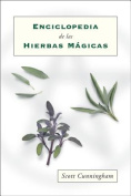 Enciclopedia de Las Hierbas Magicas = Cunningham's Encyclopedia of Magical Herbs [Spanish]