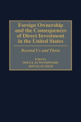 Foreign Ownership and the Consequences of Direct Investment in the United States