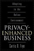 Privacy-Enhanced Business