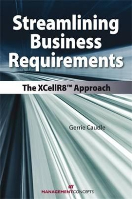 Streamlining Business Requirements: The XCellR8(tm) Approach