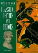 Myths of the World Classical Deities and Heroes