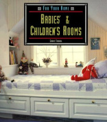 Babies and Childrens' Rooms