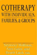 Interactional Cotherapy with Individuals, Families and Groups
