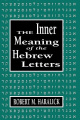 The Inner Meaning of the Hebrew Letters