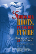 Finding Our Roots, Facing Our Future