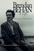 Brendan Behan: A Life
