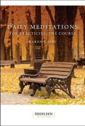Daily Meditations for Practising the Course