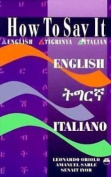 How To Say It English/tigrinya/italian