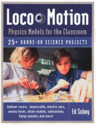 Loco-Motion, Physics Models for the Classroom