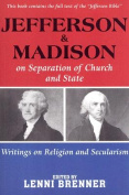 Madison and Jefferson on Separation of Church and State