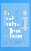 Modern Machine Shop's Guide to Threads, Threading and Threaded Fasteners