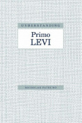 Understanding Primo Levi