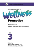 Structured Exercises in Wellness Promotion Volume 3