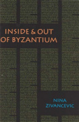 Inside and Out of Byzantium (Semiotext
