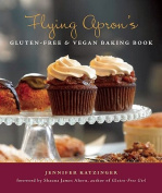 Flying Apron's Gluten-Free & Vegan Baking Book