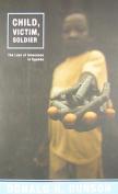 Child, Victim, Soldier