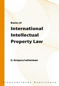 Basics of International Intellectual Property Law