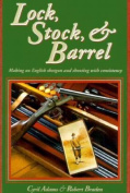 Lock, Stock & Barrel