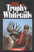 Advanced Strategies for Trophy Whitetails