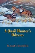 A Quail Hunter's Odyssey