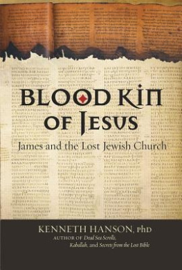 Bloodkin of Jesus: James and the Lost Jewish Church
