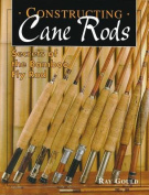 Constructing Cane Rods