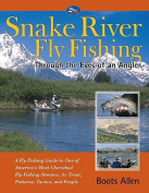 Anglers Book Supply Co 1-57188-458-0 Snake River Fly-Fishing - Through The Eyes Of An Angler-Guide