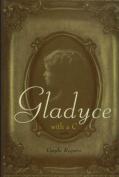 Gladyce with a C