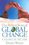 Five Billion Years of Global Change