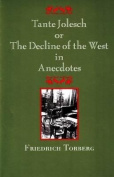 Tante Jolesch or the Decline of the West in Anecdotes