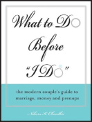 What to Do Before the I Do