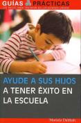 Ayude a Sus Hijos a Tener Exito En La Escuela  [Spanish]
