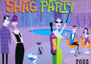 Shag Party Calendar: 2003