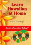Learn Hawaiian at Home [With 2 CD's]