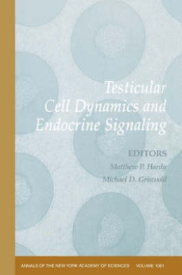 Testicular Cell Dynamics and Endocrine Signaling (Annals of the New York Academy of Sciences)