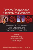 Stress Responses in Biology and Medicine