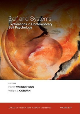 Self and Systems: Exploring Trends in Contemporary Self Psychology (Annals of the New York Academy of Sciences)