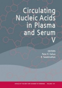 Circulating Nucleic Acids in Plasma and Serum V
