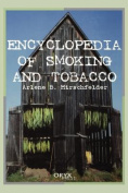 The Encyclopedia of Smoking and Tobacco