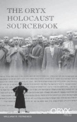 The Oryx Holocaust Sourcebook