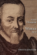 The Works of That Judicious and Learned Divine Mr. Richard Hooker, Volume 2